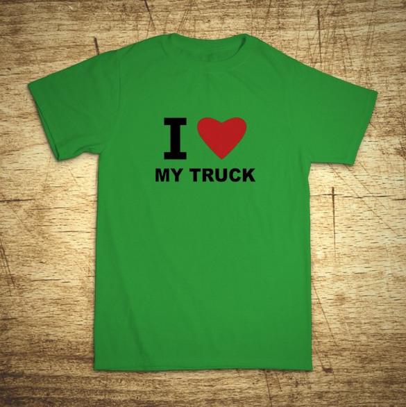 Tričko I love my Truck
